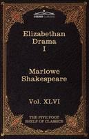 Elizabethan Drama I: The Five Foot Shelf of Classics, Vol. XLVI (in 51 Volumes) (Paperback)