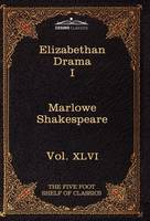 Elizabethan Drama I: The Five Foot Shelf of Classics, Vol. XLVI (in 51 Volumes) (Hardback)