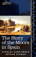The Story of the Moors in Spain (Paperback)
