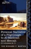 Personal Narrative of a Pilgrimage to Al-Madinah and Meccah (2 Volumes in 1) (Paperback)
