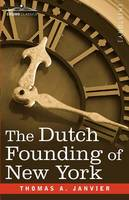 The Dutch Founding of New York (Paperback)