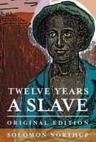 Twelve Years a Slave: Original Edition (Hardback)