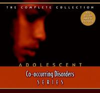 Adolescent Co-occurring Disorders Series Complete Curriculum