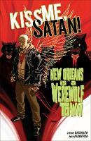 Kiss Me, Satan!: New Orleans is a Werewolf Town (Paperback)