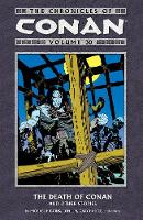 The Chronicles Of Conan Volume 30: The Death of Conan (Paperback)