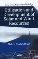Utilisation & Development of Solar & Wind Resources (Paperback)
