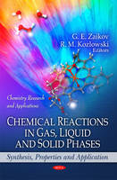 Chemical Reactions in Gas, Liquid & Solid Phases: Synthesis, Properties & Application (Hardback)