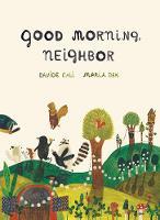 Good Morning, Neighbor (Hardback)