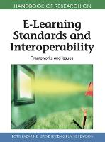 Handbook of Research on E-Learning Standards and Interoperability: Frameworks and Issues (Hardback)