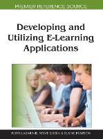 Developing and Utilizing E-Learning Applications (Hardback)