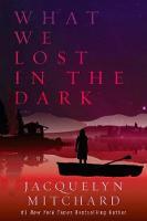 What We Lost In The Dark (Hardback)