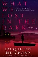 What We Lost In The Dark (Paperback)