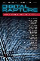 Digital Rapture: The Singularity Anthology (Paperback)
