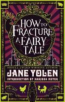 How to Fracture a Fairy Tale (Paperback)