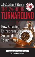 Jeffrey S. Davis and Mark Cohen on the 24-Hour Turnaround: How Amazing Entrepreneurs Succeed in Tough Times (Hardback)