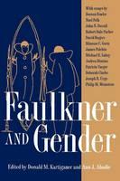 Faulkner and Gender - Faulkner and Yoknapatawpha Series (Paperback)