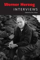Werner Herzog: Interviews - Conversations with Filmmakers Series (Hardback)
