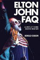 Elton John FAQ: All That's Left to Know About the Rocket Man - FAQ (Paperback)
