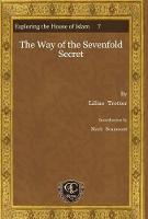 The Way of the Sevenfold Secret - Exploring the House of Islam: Perceptions of Islam in the Period of Western Ascendancy 1800-1945 7 (Hardback)