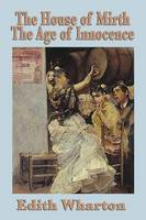 The House of Mirth & the Age of Innocence