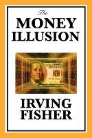 The Money Illusion (Paperback)