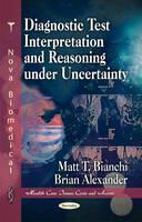Diagnostic Test Interpretation & Reasoning Under Uncertainty (Paperback)