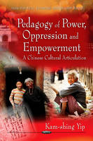 Pedagogy of Power, Oppression & Empowerment: A Chinese Cultural Articulation (Hardback)