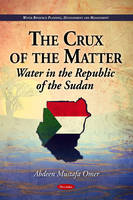 Crux of the Matter: Water in the Republic of the Sudan (Paperback)