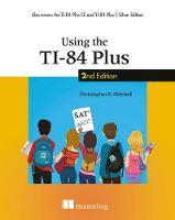 Using the TI-84 Plus (Paperback)