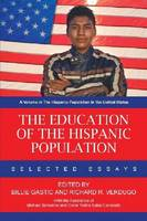 The Education of the Hispanic Population: Selected Essays (Paperback)