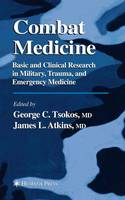 Combat Medicine: Basic and Clinical Research in Military, Trauma, and Emergency Medicine (Paperback)