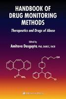 Handbook of Drug Monitoring Methods: Therapeutics and Drugs of Abuse (Paperback)