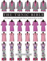 The Tunic Bible: One Pattern, Interchangeable Pieces, Ready-to-Wear Results! (Paperback)