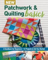 New Patchwork & Quilting Basics: A Handbook for Beginners (Paperback)