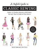 A Stylish Guide to Classic Sewing: Explore 30 Timeless Garments with History, Styling & Tips for Ready-to-Wear Results (Paperback)