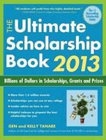 The Ultimate Scholarship Book 2013 2013: Billions of Dollars in Scholarships, Grants & Prizes (Paperback)