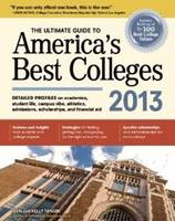 The Ultimate Guide to America's Best Colleges 2013: 2nd Edition (Paperback)
