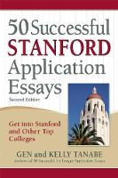 50 Successful Stanford Application Essays: Get into Stanford and Other Top Colleges (Paperback)