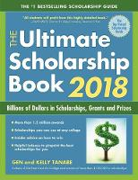 The Ultimate Scholarship Book 2018: Billions of Dollars in Scholarships, Grants and Prizes (Paperback)