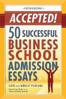 Accepted! 50 Successful Business School Admission Essays (Paperback)