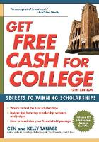Get Free Cash for College: Secrets to Winning Scholarships (Paperback)