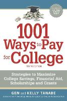 1001 Ways to Pay for College: Strategies to Maximize Financial Aid, Scholarships and Grants (Paperback)