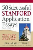 50 Successful Stanford Application Essays: Write Your Way into the College of Your Choice (Paperback)