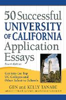 50 Successful University of California Application Essays: Get into the Top UC Colleges and Other Selective Schools (Paperback)