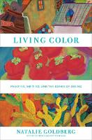 Living Color: Painting, Writing, and the Bones of Seeing (Hardback)