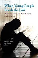 When Young People Break the Law: Debating Issues on Punishment for Juveniles (Paperback)
