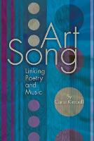 Art Song: Linking Poetry and Music (Paperback)