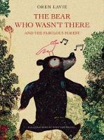 The Bear Who Wasn't There And The Fabulous Forest (Hardback)