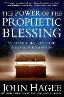 The Power of the Prophetic Blessing: An Astonishing Revelation for a New Generation (Paperback)