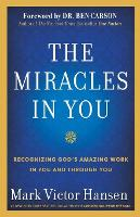 The Miracles in You: Recognizing God's Amazing Works in You and Through You (Paperback)